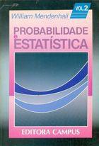 Livro Probabilidade e Estatística Vol. 2 Autor William Medenhall (1985) [usado]