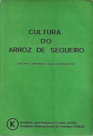Livro Cultura do Arroz de Sequeiro Autor M. E. Ferreira, T. Yamada e E. Malavolta (editores (1983) [usado]