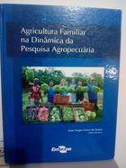 Livro Agricultura Familiar na Dinâmica da Pesquisa Agropecuária Autor Ivan Sérgio Freire de Souza (2006) [usado]