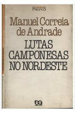 Livro Lutas Camponesas no Nordeste Autor Manuel Correia de Andrade (1986) [usado]
