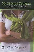 Livro Sociedade Secreta: Rosa e Túmulo (vol. 1) Autor Diana Peterfreund (2008) [usado]