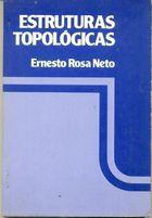 Livro Estruturas Topológicas Autor Ernesto Rosa Neto (1981) [usado]