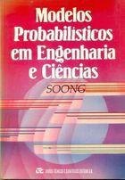 Livro Modelos Probabilísticos em Engenharia e Ciências Autor T. T. Soong (1986) [usado]
