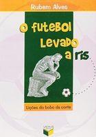 Livro o Futebol Levado a Riso Autor Rubem Alves (2006) [usado]