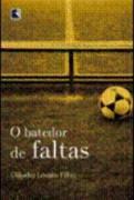 Livro o Batedor de Faltas Autor Cláudio Lovato Filho (2008) [novo]