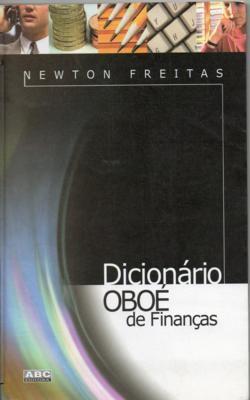 Livro Dicionário Oboé de Finanças Autor Newton Freitas (2002) [usado]