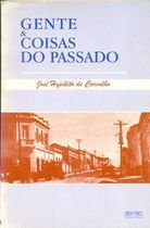 Livro Gente & Coisas do Passado Autor José Hypólito de Carvalho (1999) [usado]
