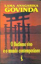 Livro o Budismo Vivo e o Mundo Contemporâneo Autor Lama Anagarika Govinda (1994) [usado]