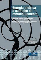 Livro Energia Elétrica a Caminho do Estrangulamento Autor Raul Velloso, Paulo S. de Freitas, Omar Abbud (2014) [usado]