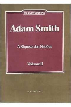 Livro os Economistas - a Riqueza das Nações - Volume 2 Autor Adam Smith (1985) [usado]