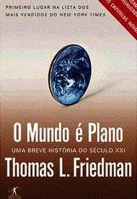 Livro o Mundo é Plano - Uma Breve História do Século Xxi Autor Thomas L. Friedman (2005) [usado]