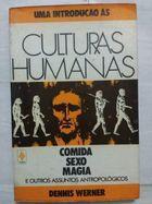 Livro Uma Introdução Às Culturas Humanas: Comida, Sexo, Magia E... Autor Dennis Werner (1987) [usado]