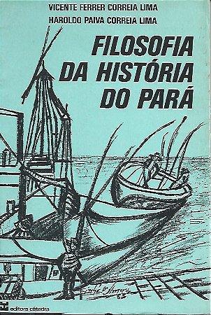 Livro Filosofia da História do Pará Autor Vicente Ferrer Correia Lima e Outro (1985) [usado]
