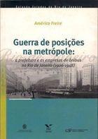 Livro Guerra de Posições na Metrópole Autor Américo Freire (2001) [usado]