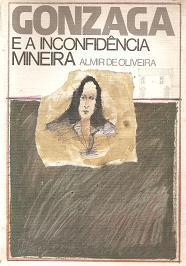 Livro Gonzaga e a Inconfidência Mineira Autor Almir de Oliveira (1985) [usado]