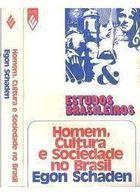 Livro Homem, Cultura e Sociedade no Brasil Autor Egon Schaden (1972) [usado]