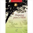 Livro Despertar para a Vida Autor Eliana Machado Coelho (2006) [usado]