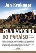 Livro pela Bandeira do Paraiso Autor Jon Krakauer (2003) [usado]