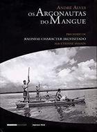 Livro os Argonautas do Mangue: Precedido de Balinese Character... Autor André Alves (2004) [usado]