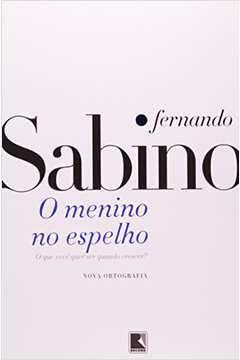 Livro o Menino no Espelho Autor Fernando Sabino (1999) [usado]