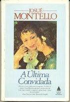Livro a Última Convidada Autor Josué Montello (1989) [usado]