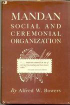 Livro Mandan: Social And Ceremonial Organization Autor Alfred W. Bowers (1950) [usado]