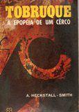 Livro Tobruque - a Epopéia de um Cêrco Autor A. Heckstall - Smith (1967) [usado]