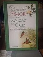 Livro o Verdadeiro Amor em São João da Cruz Autor Patricio Sciadini (2001) [usado]