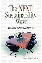Livro The Next Sustainability Wave: Building Boardroom Buy-in Autor Bob Willard (2005) [usado]