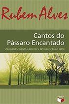 Livro Cantos do Pássaro Encantado. sobre o Nascimento... Autor Rubem Alves (2008) [usado]