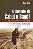 Livro a Caminho de Cabul e Bagdá: Relatos dos Conflitos... Autor Jason Burke (2008) [usado]