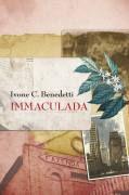 Livro Immaculada Autor Ivone C. Benedetti (2009) [usado]