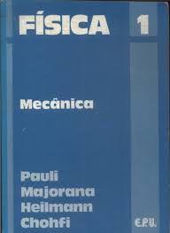 Livro Física 1: Mecânica Autor Ronald Ulysses Pauli, Felix Savério Majorana (1978) [usado]
