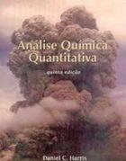 Livro Análise Química Quantitativa. 5ª Edição Autor Daniel C. Harris (2001) [usado]