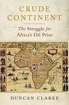 Livro Crude Continent: The Struggle For Africas Oil Prize Autor Duncan Clarke (2009) [usado]