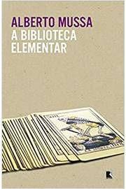 Livro a Biblioteca Elementar Autor Alberto Mussa (2018) [usado]