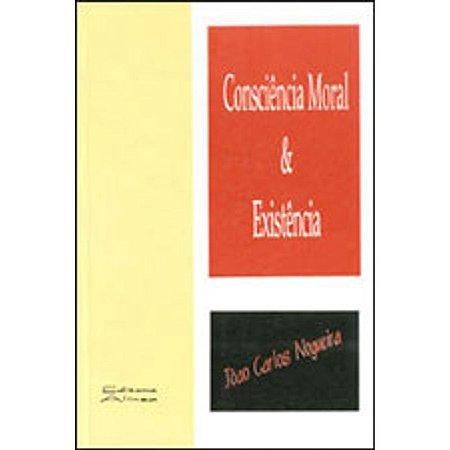 Livro Consciência Moral & Existência Autor João Carlos Nogueira (1997) [usado]