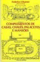 Livro Complemento de Casas, Chalés, Palacetes e Mansões Autor Federico Ulsamer (1981) [usado]