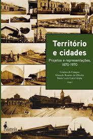 Livro Território e Cidades: Projetos e Representações 1870-1970 Autor Cristina de Campos e Outros ( Orgs. ) (2011) [usado]