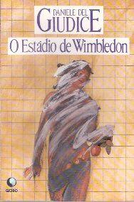 Livro o Estádio de Wimbledon Autor Daniele Del Giudice (1989) [usado]