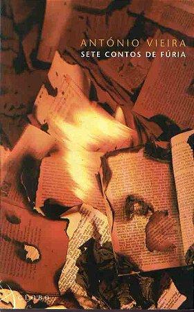 Livro Sete Contos de Fúria Autor António Vieira (2002) [usado]