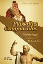 Livro Filosofias Comparadas: a Ética Confuciana e a Ética Socrática. Autor Gabriel Lomba Santiago (2004) [usado]
