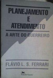 Livro Planejamento e Atendimento Autor Flávio L. S. Ferrari (1990) [usado]