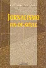 Livro Jornalismo Fin-de-siècle Autor Ciro Marcondes Filho (1993) [usado]