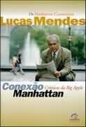 Livro Conexão Manhattan Autor Lucas Mendes (1997) [usado]