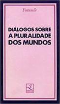 Livro Diálogos sobre a Pluralidade dos Mundos Autor Fontenelle (1993) [usado]