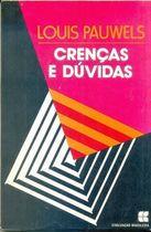 Livro Crenças e Dúvidas Autor Louis Pauwels (1975) [usado]