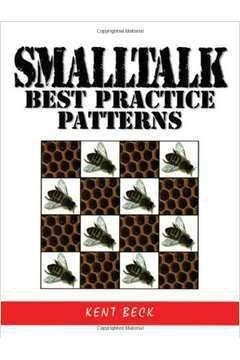 Livro Smalltalk: Best Pratice Patterns Autor Kent Beck (1997) [usado]