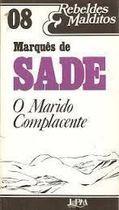 Livro o Marido Complacente Autor Marquês de Sade (1985) [usado]