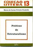 Livro Práticas de Estruturalismo - Coleção Líttera 13 Autor Maria do Carmo Peixoto Pandolfo (1977) [usado]